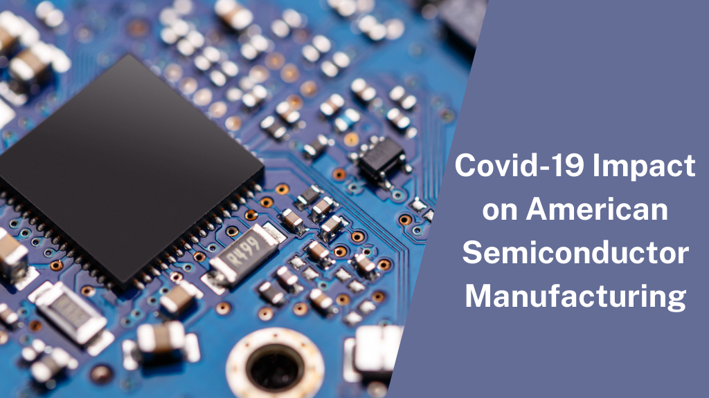 A review on how Covid-19 impacted American semiconductor manufacturers